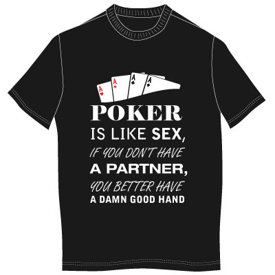 Poker is like sex